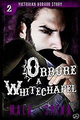 Orrore a Whitechapel: Urban Fantasy e Orrore (Victorian Horror Story Vol. 2) Formato Kindle