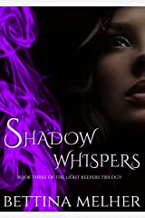 Shadow Whispers (The Light Keepers Trilogy Book 3) Kindle Edition