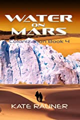 Water on Mars: Hard Science Fiction That's Easy to Love (Colony on Mars Book 4) Kindle Edition