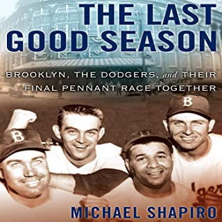 The Last Good Season: Brooklyn, the Dodgers, and Their Final Pennant Race Together