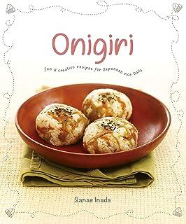 Onigiri: Fun and creative recipes for Japanese rice balls