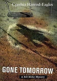 Gone Tomorrow: A Bill Slider Mystery (Bill Slider Mysteries Book 9)