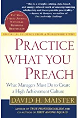 Practice What You Preach: What Managers Must Do To Create A High Achievement Culture Kindle Edition