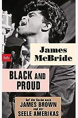 Black and proud: Auf der Suche nach James Brown und der Seele Amerikas (German Edition) Kindle Edition