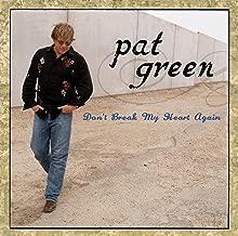 Best don t break my heart again pat green Reviews