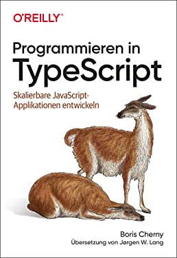 Programmieren in TypeScript: Skalierbare JavaScript-Applikationen entwickeln (Animals) (German Edition)