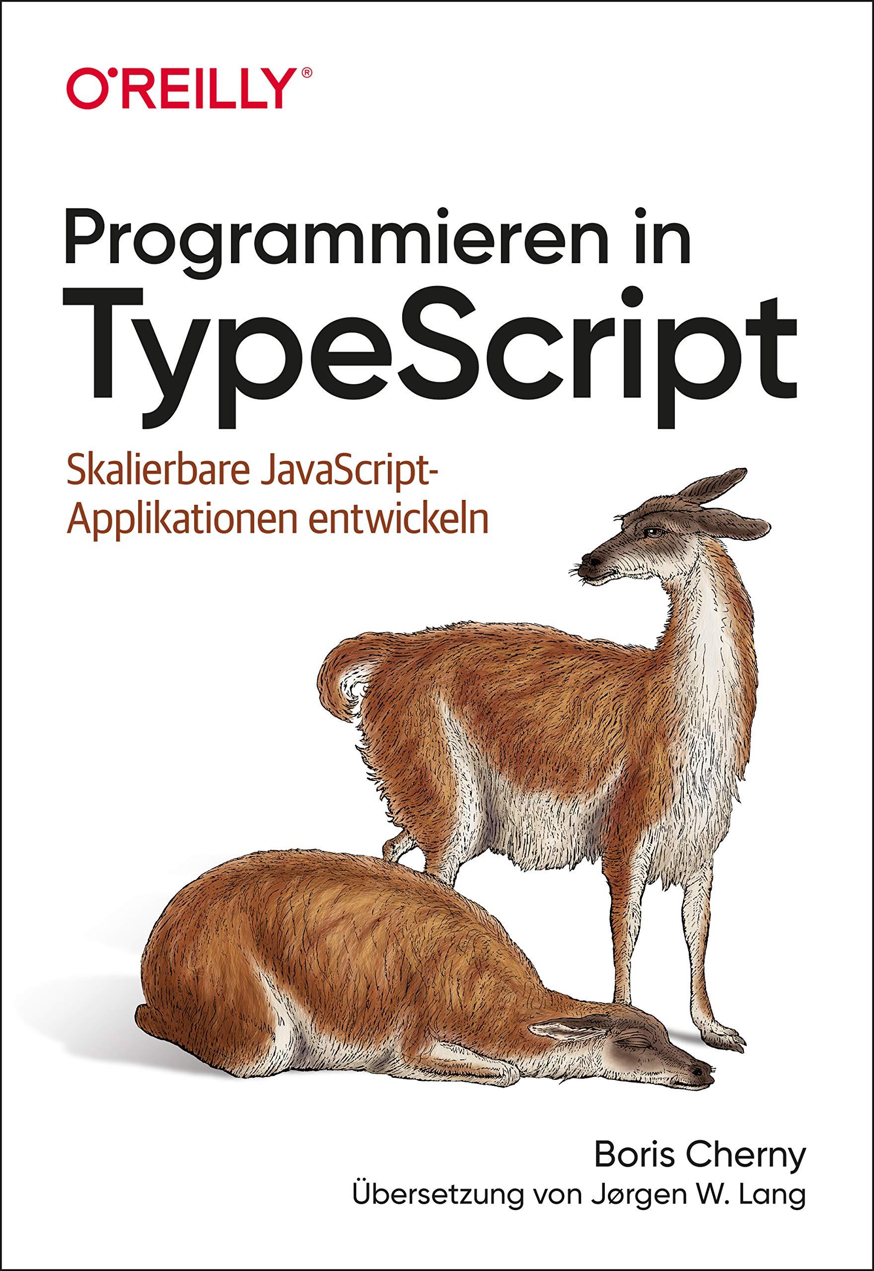Programmieren in TypeScript: Skalierbare JavaScript-Applikationen entwickeln (Animals) (German Edition)