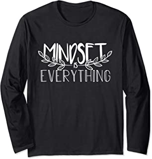 Mindset Is Everything Think Positive In The Moment Long Sleeve T-Shirt