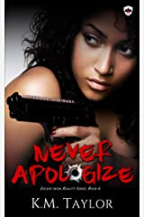 Never Apologize Kindle Edition