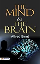 Best the mind and the brain alfred binet Reviews
