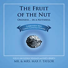 The Fruit of the Nut: Oneness...in a Nutshell