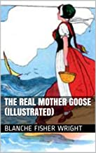 The Real Mother Goose (Illustrated)
