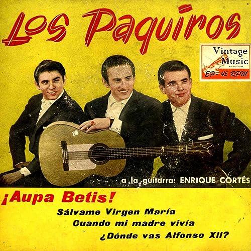 Dónde Vas Alfonso XII? (Rumba Flamenca) de Los Paquiros en Amazon ...