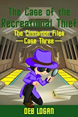 The Case of the Recreational Thief: The Cinnamon Files, Book 3 Kindle Edition