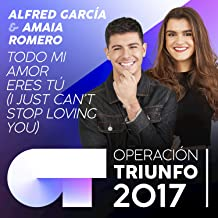Todo Mi Amor Eres Tú (I Just Can't Stop Loving You) (Operación Triunfo 2017)