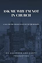 Ask Me Why I'm Not In Church: A Call for the Church to Get out of the Building