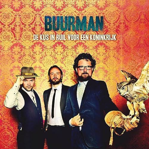 De Kus In Ruil Voor Een Koninkrijk de Buurman en Amazon Music - Amazon.es