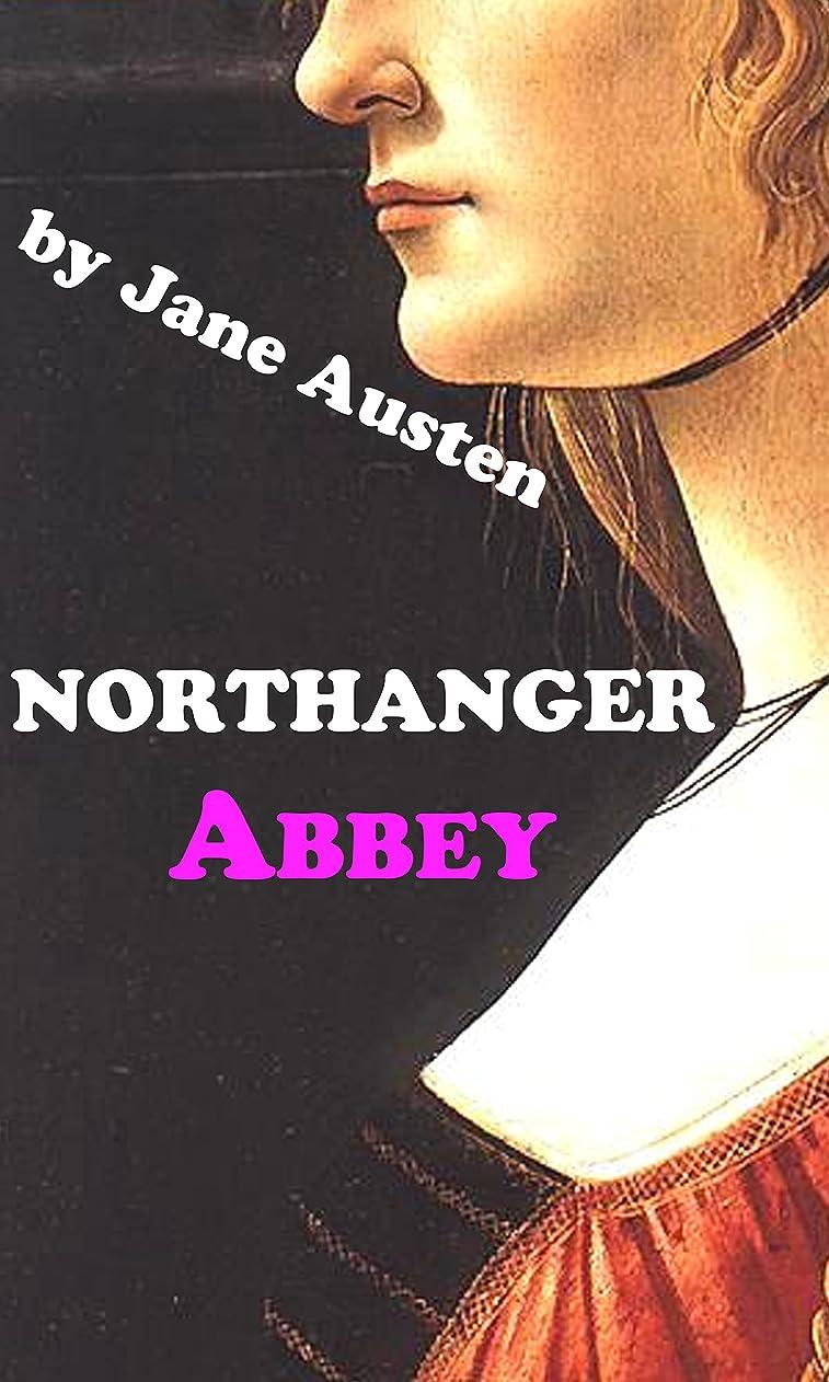 ペパーミントハリウッドが欲しいNORTHANGER ABBEY (Annotated) (English Edition)