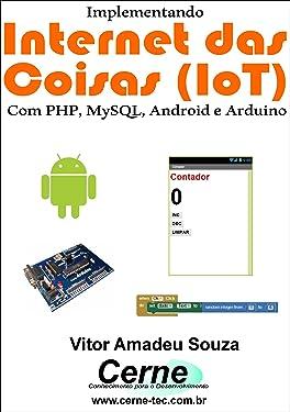 Implementando Internet das Coisas (IoT) Com PHP, MySQL, Android e Arduino (Portuguese Edition)