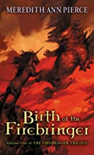 Birth of the Firebringer (Firebringer Trilogy (Paperback) Book 1)