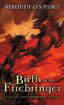Birth of the Firebringer (Firebringer Trilogy (Paperback) Book 1)