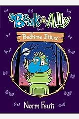 Beak & Ally #2: Bedtime Jitters Kindle Edition