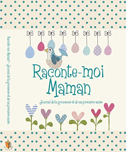 Raconte-Moi Maman, Journal de grossesse et de naissance 2 en 1