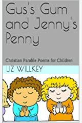 Gus's Gum and Jenny's Penny: Christian Parable Poems for Children (Poems from The Pew Book 1) Kindle Edition