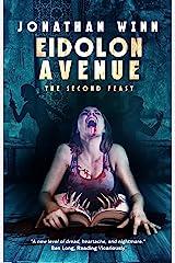 Eidolon Avenue: The Second Feast Kindle Edition