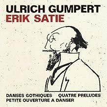 Erik Satie: Quatre préludes & Danses gothiques