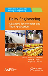 Dairy Engineering: Advanced Technologies and Their Applications (Innovations in Agricultural & Biological Engineering)