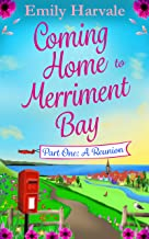 Coming Home to Merriment Bay: Part One: A Reunion (English Edition)
