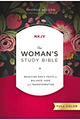The NKJV, Woman's Study Bible, Full-Color: Receiving God's Truth for Balance, Hope, and Transformation Kindle Edition