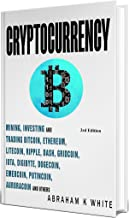 Cryptocurrency 2020: Mining, Investing and Trading in Blockchain, including Bitcoin, Ethereum, Litecoin, Ripple, Dash, Dogecoin, Emercoin, Putincoin, Auroracoin and others (Fintech) [3rd Edition]