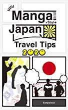 Manga-Style Japan Travel Tips 2020: A laid-back Manga-style Japan travel guidebook of:Things you shouldn't miss at each place and time. Manners, customs and the language. A new style of travel guide.