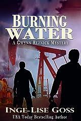 Burning Water: A Gwynn Reznick Mystery (Gwynn Reznick Mystery Thriller Series Book 3) Kindle Edition