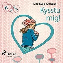 Kysstu mig!: K fyrir Klara 3
