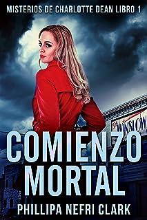 Comienzo Mortal: Un Misterio Acogedor - En Español (Misterios De Charlotte Dean nº 1) (Spanish Edition)