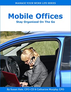 Mobile Offices: Staying Organized on the Go (Manage Your Work Life Series Book 5) (English Edition)