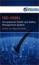 ISO 45001 Occupational Health and Safety Management System.  Guide to Requirements: Non Technical Interpretation of ISO 45001 Requirements
