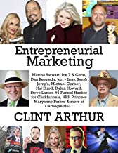 Entrepreneurial Marketing: Martha Stewart, Ice T & Coco, Jerry from Ben & Jerry's, Dan Kennedy, Michael Gerber, Steve Larsen #1 Funnel Hacker for Clickfunnels, Hal Elrod & more at Carnegie Hall !
