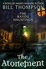 The Atonement (The Bayou Hauntings Book 8) Kindle Edition