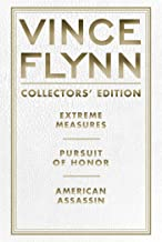 Vince Flynn Collectors' Edition #4: Extreme Measures, Pursuit of Honor, and American Assassin (A Mitch Rapp Novel)