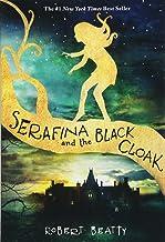 Serafina and the Black Cloak (The Serafina Series Book 1) (Serafina (1))