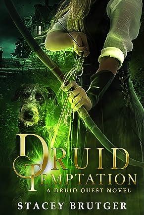 Druid Temptation (A Druid Quest Novel Book 2)