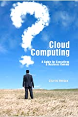 Cloud Computing A Guide for Executives and Business Owners Kindle Edition