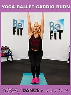 Yoga Ballet Cardio Burn Workout: Yoga Dance Fusion:- Sydney Benner