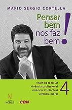 Pensar Bem nos Faz Bem! 4 - Vivência Familiar, Vivência Profissional.. de Mario Sergio Cortella pela Vozes (2015)