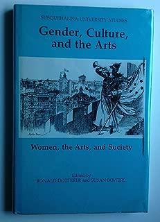 Politics, Gender, and the Arts: Women, the Arts, and Society (Susquehanna University Studies)