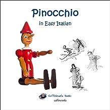 Pinocchio [Italian Edition]: In Italiano Semplice E Moderno: Il Libro [In Simple and Modern Italian: The Book]